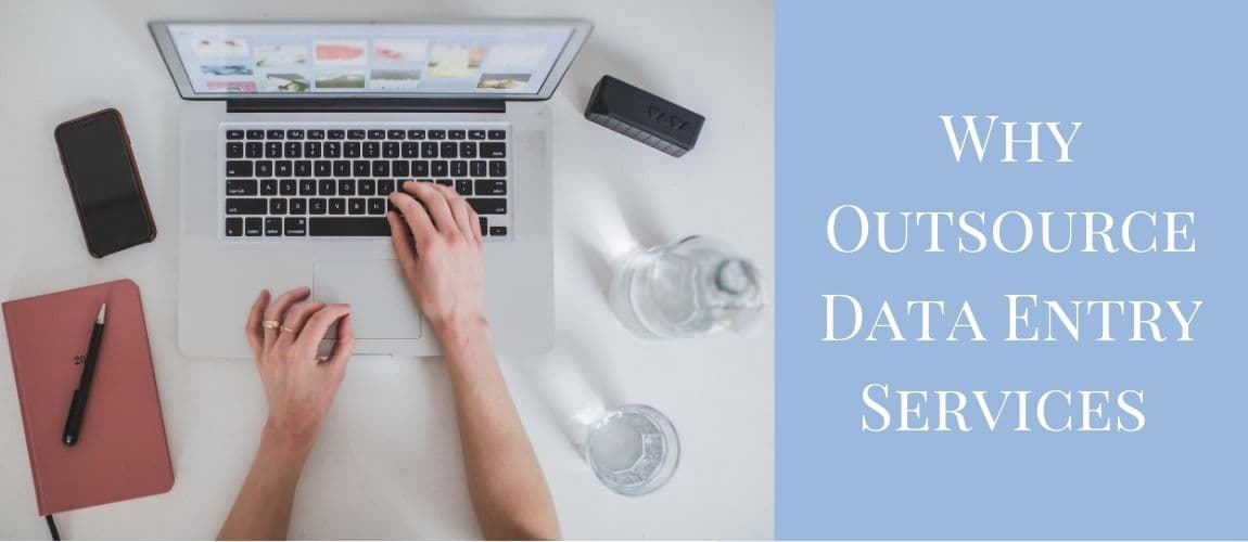 Why Outsource data entry services