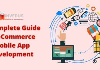A Complete Guide to eCommerce Mobile App Development