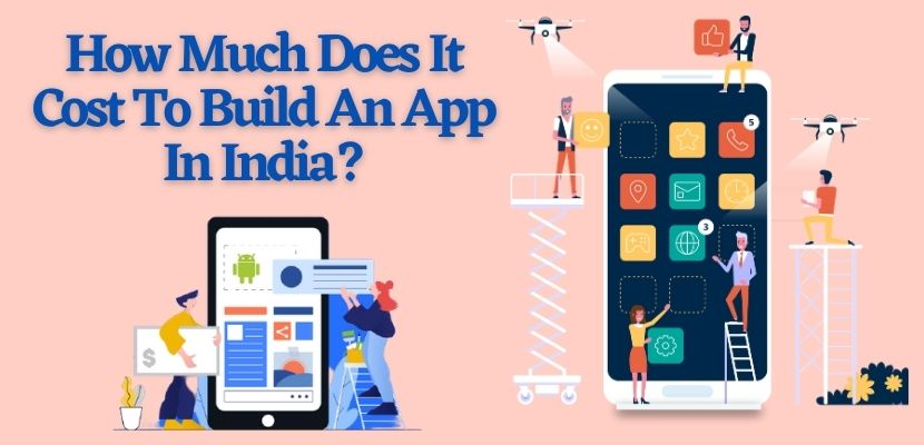 cost to build an app in india