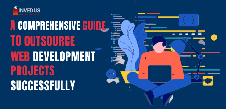 guide to outsource web development projects successfully