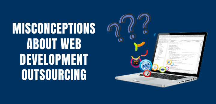 misconceptions about web development outsourcing