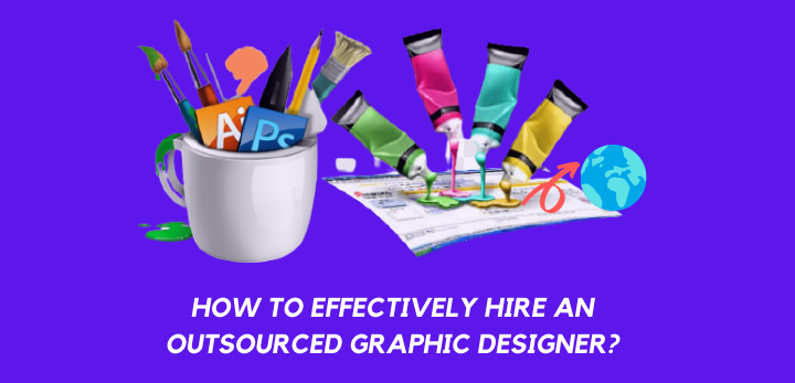 how to effectively hire an outsourced graphic designer