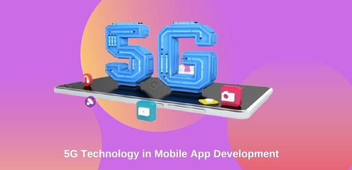 5G Technology in Mobile App Development