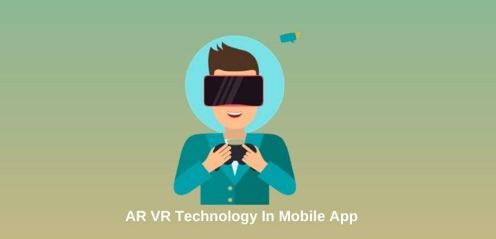 AR VR Technology In Mobile App