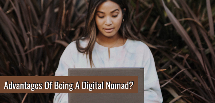 what are the advantages of being a digital nomad