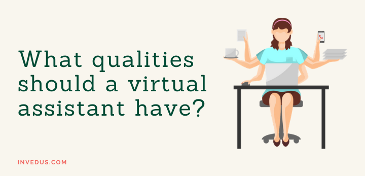 what qualities should a virtual assistant have?