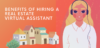 benefits of hiring a real estate virtual assistant