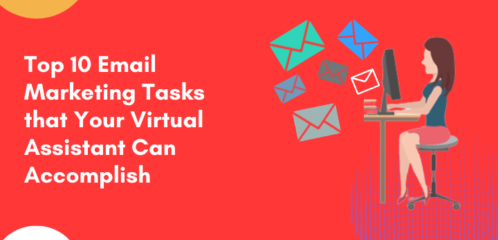 top 10 email marketing tasks that your virtual assistant can accomplish