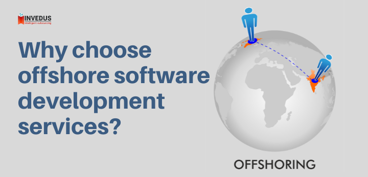 why choose offshore software development services